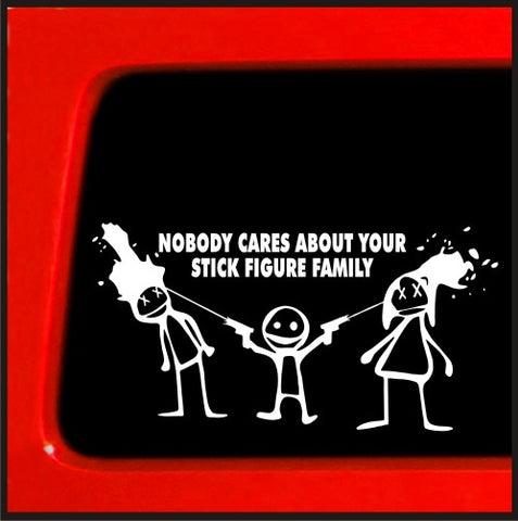 Nobody Cares about Your Stick figure Family Funny car vinyl sticker decal