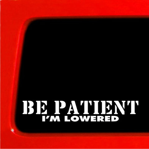 "be Patient I'm Lowered Sticker Decal JDM Honda funny turbo si itr "" car"