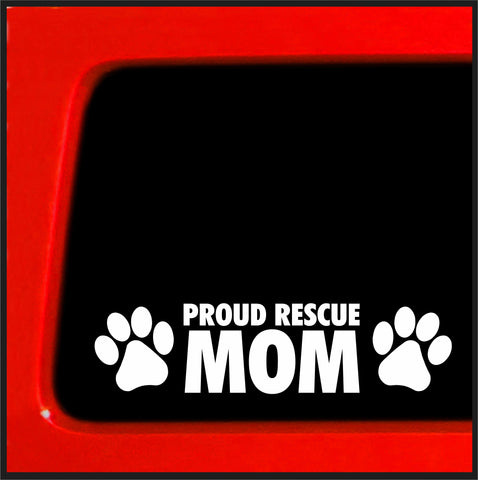 Proud Resuce Mom - Sticker paw decal shelter stray dog cat