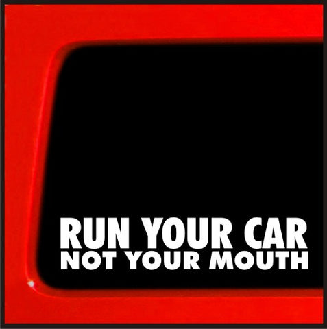 Run your Car not your mouth turbo evo sti wrx honda import JDM decal