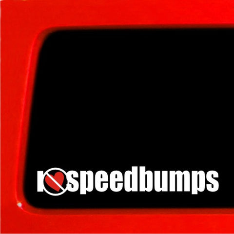 I heart Speedbumps Hate slammed VIP STance Vinyl Decal JDM Honda Sticker