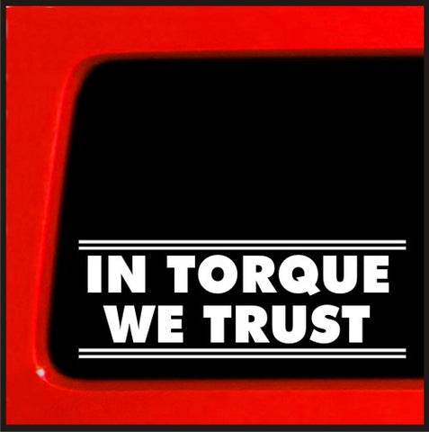 In Torque We Trust - Sticker / Decal for Cummins Duramax smoke CAT Vinyl Stic...
