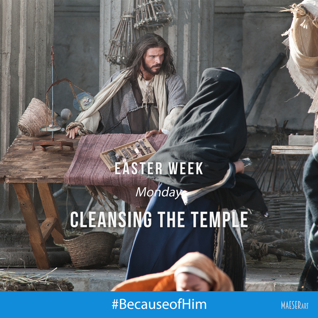 Easter Week: Monday - Cleansing of the Temple