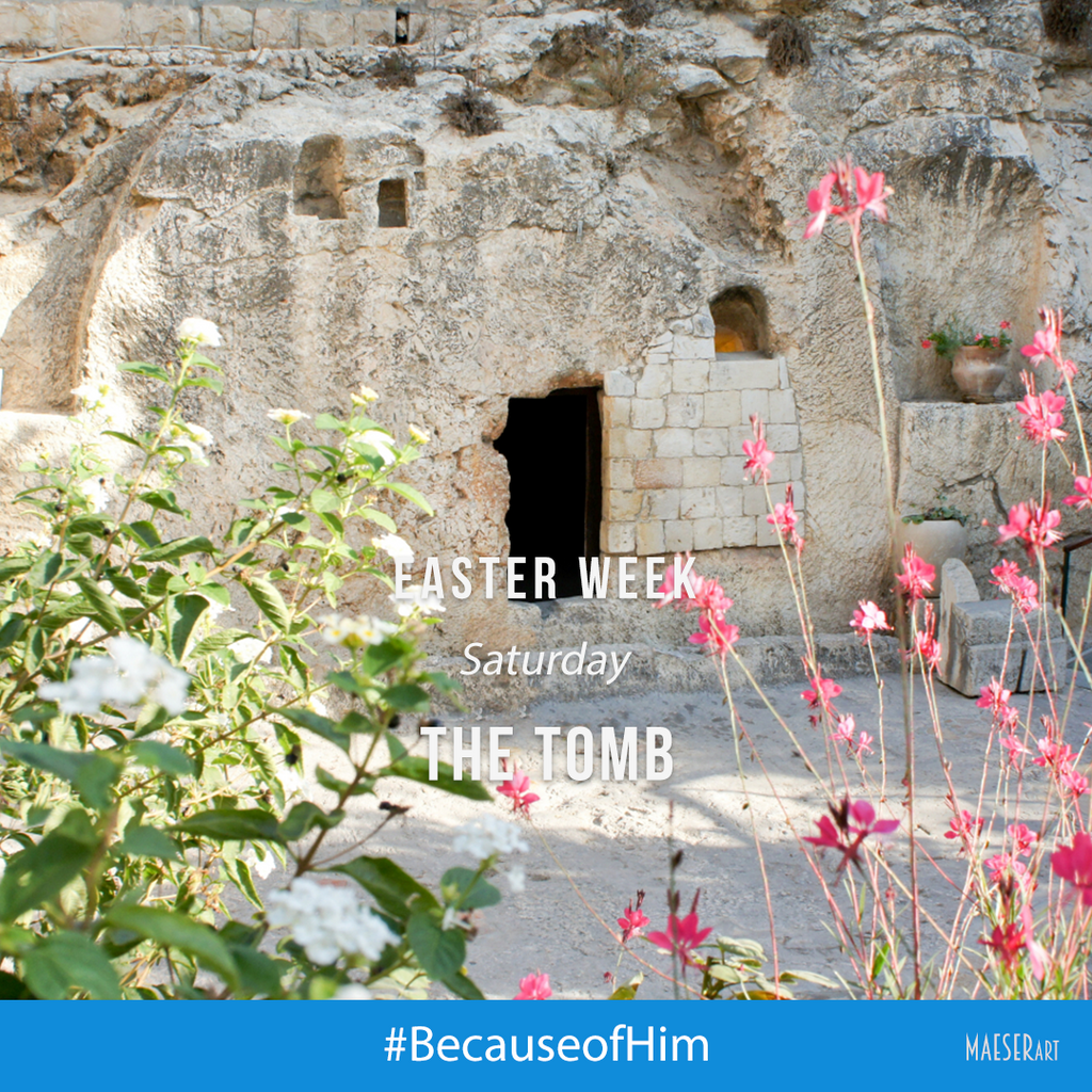 Easter Week: Saturday - The Tomb