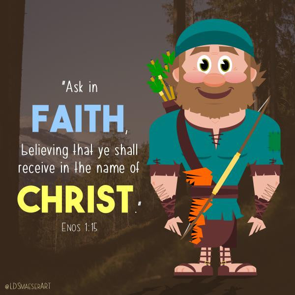 "Enos 1:15 - ""Ask in faith"""