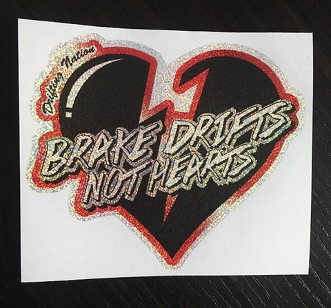 BRAKE DRIFTS NOT HEARTS (RED x GLITTER)