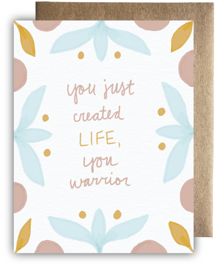 You Just Created LIFE, You Warrior Card