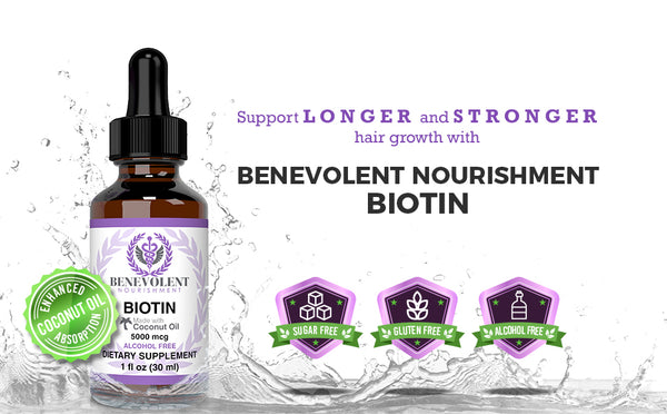 Benevolent Liquid Biotin 5000 mcg - Infused with Coconut Oil for 5X Absorption, Non-GMO & Vegan Friendly Biotin for Hair Growth Glowing Skin and Strong Nails, Hair Growth Products, Biotin... - Benevolent Nourishment Shop