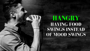 5 Reasons Why You're HANGRY All of the Time