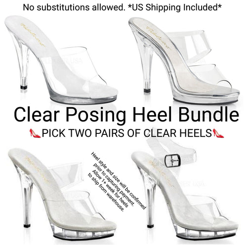 PRO Clear Posing Heel Bundle -  Pick any TWO from the selection provided. View for pairings. * US Shipping Included* Usually reserved for PRO cards.