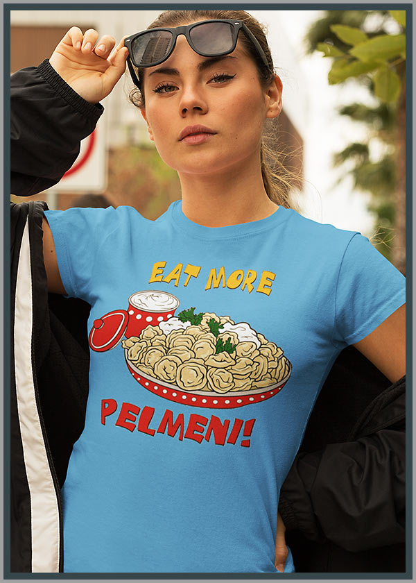 """Eat More Pelmeni"" Ladies' Collection"