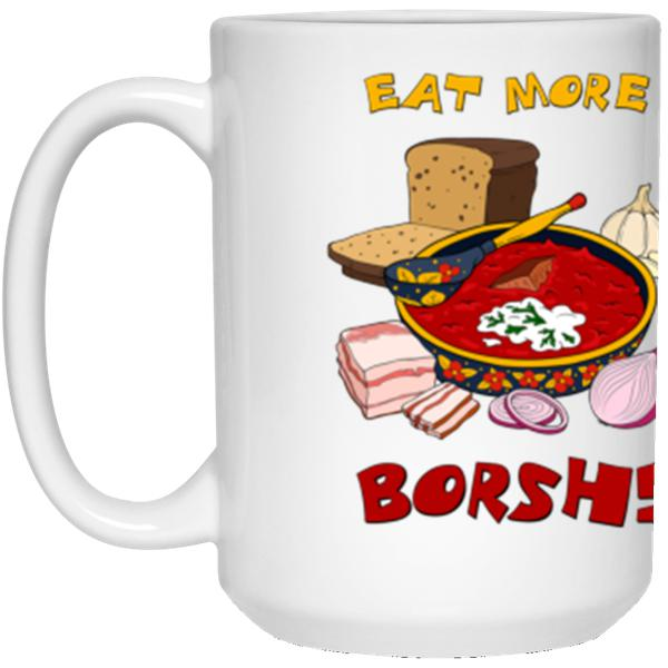 """Eat More Borsh"" Coffee Mug -15oz"