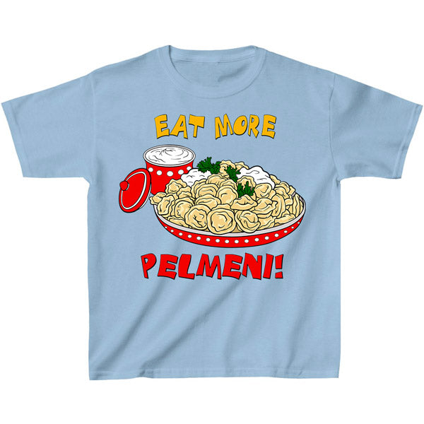 """Eat More Pelmeni!"" Youth Size UniTee"