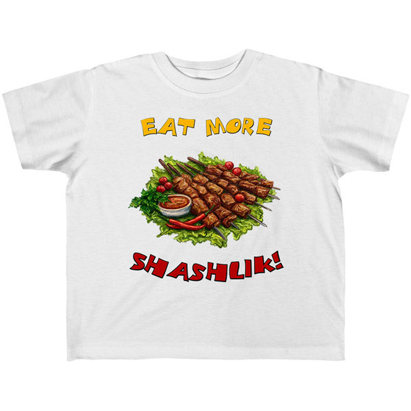 """Eat More Shashlik!"" Toddler Tee"