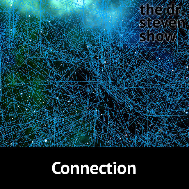 Connection on The Dr. Steven Show with Steven Eisenberg