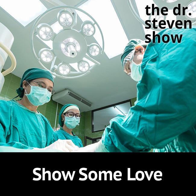 Show Some Love on The Dr. Steven Show with Steven Eisenberg