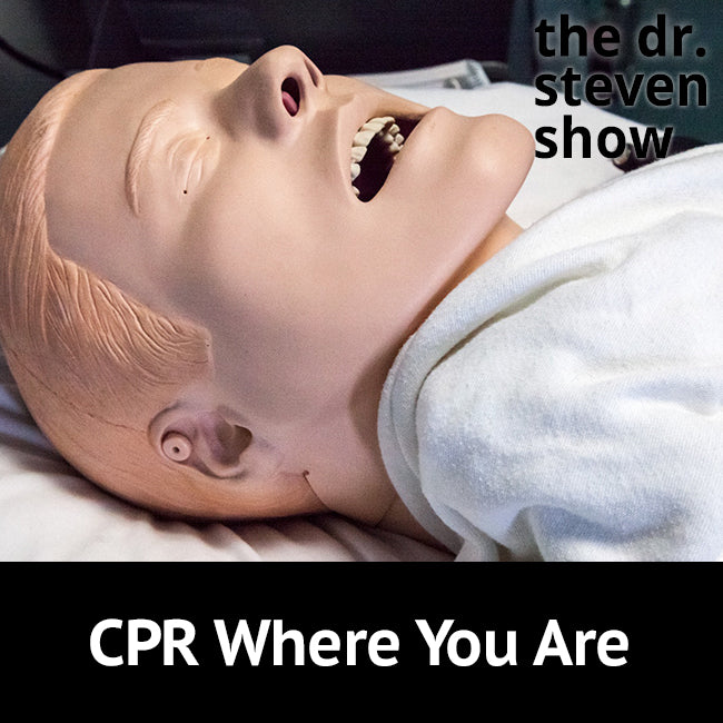 CPR Where You Are on The Dr. Steven Show with Steven Eisenberg