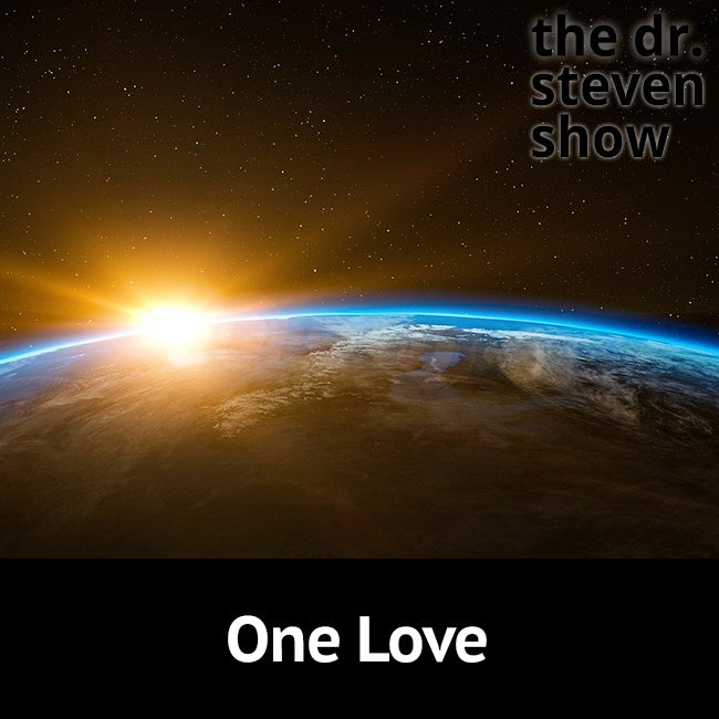 One Love on The Dr. Steven Show with Steven Eisenberg