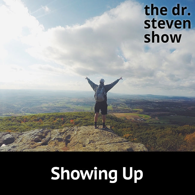 Showing Up on The Dr. Steven Show with Steven Eisenberg