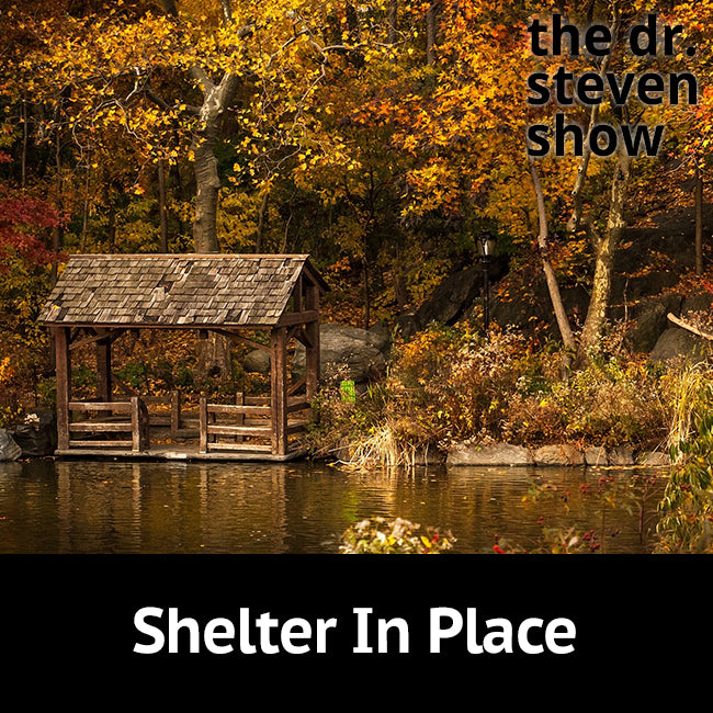 Shelter In Place on The Dr. Steven Show with Steven Eisenberg