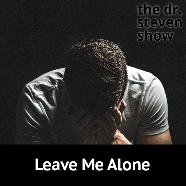 Alone on The Dr. Steven Show with Steven Eisenberg