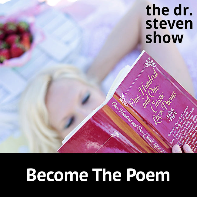 Become The Poem on The Dr. Steven Show with Steven Eisenberg