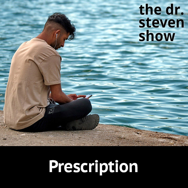 Prescription on The Dr. Steven Show with Steven Eisenberg