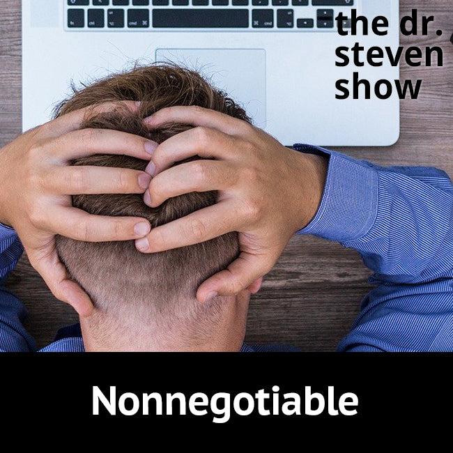 Nonnegotiable on The Dr. Steven Show with Steven Eisenberg