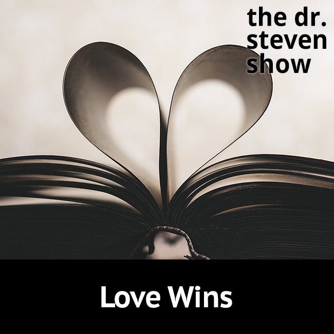 Love Wins on The Dr. Steven Show with Steven Eisenberg