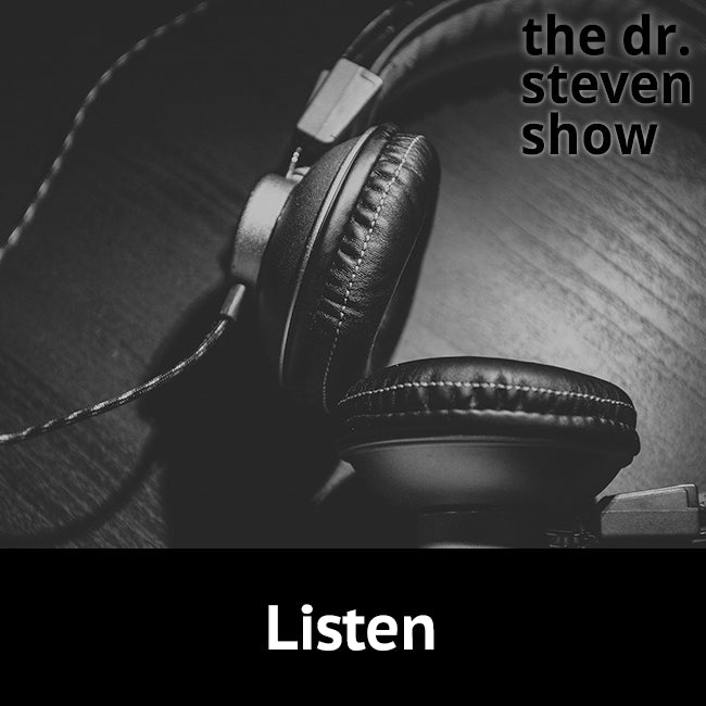 Listen on The Dr. Steven Show with Steven Eisenberg