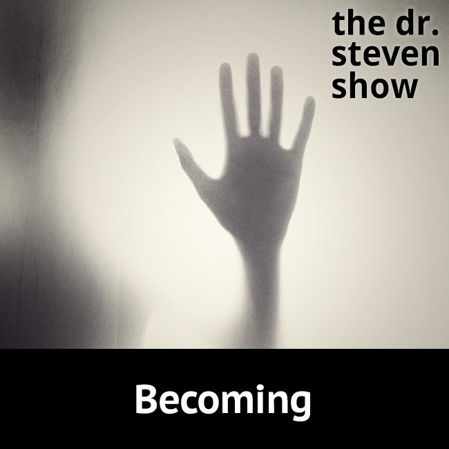 Becoming on The Dr. Steven Show with Steven Eisenberg