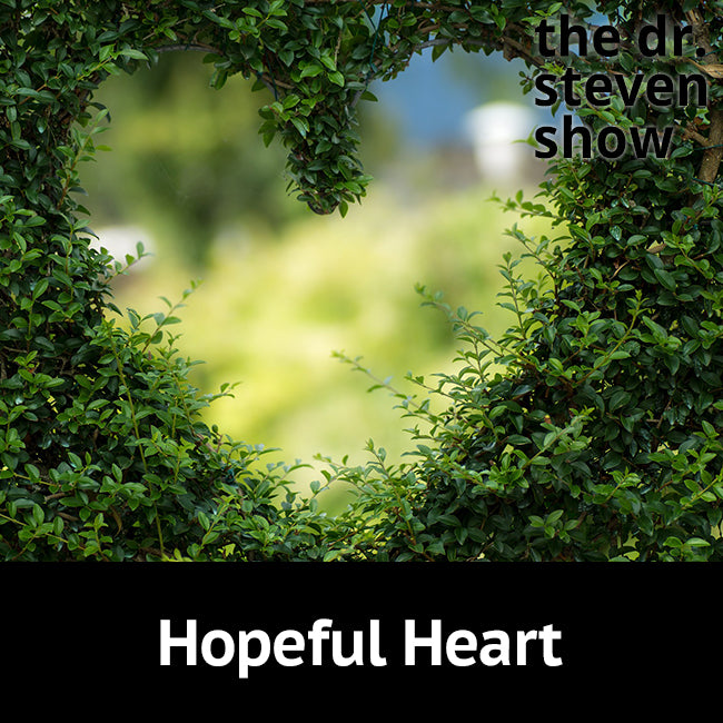 Hopeful Heart on The Dr. Steven Show with Steven Eisenberg