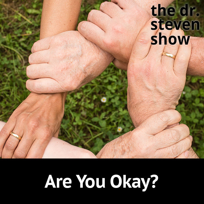 Are You Okay? on The Dr. Steven Show with Steven Eisenberg