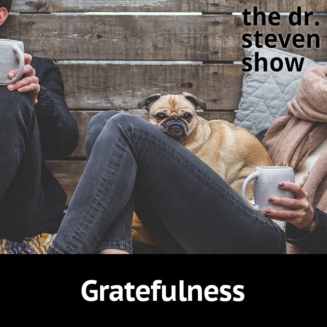 Gratefulness on The Dr. Steven Show with Steven Eisenberg