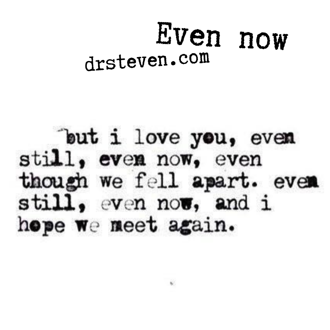 Even Now