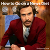 How to Go on a News Diet