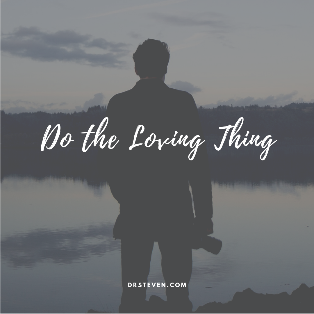 Do the Loving Thing