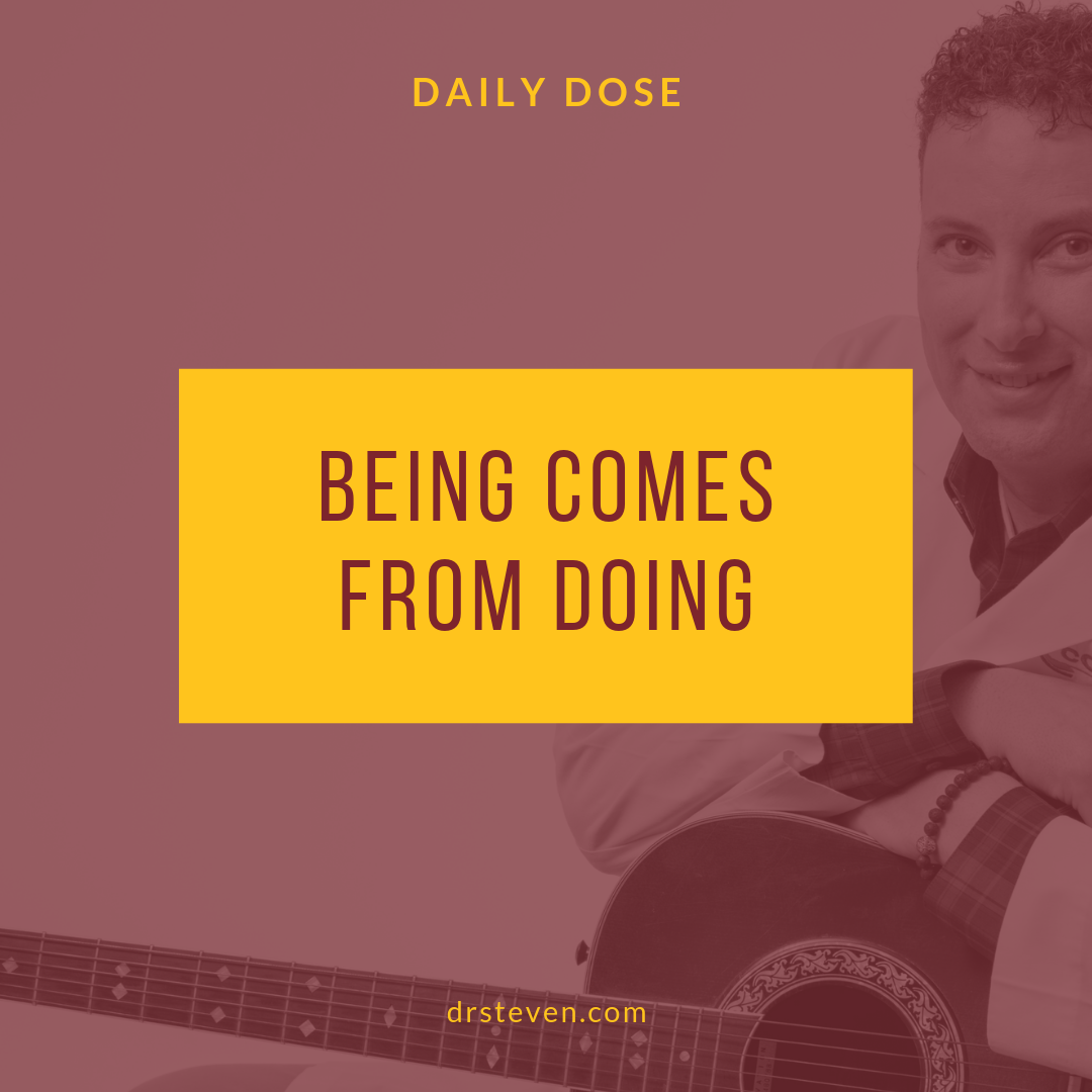 Being Comes From Doing