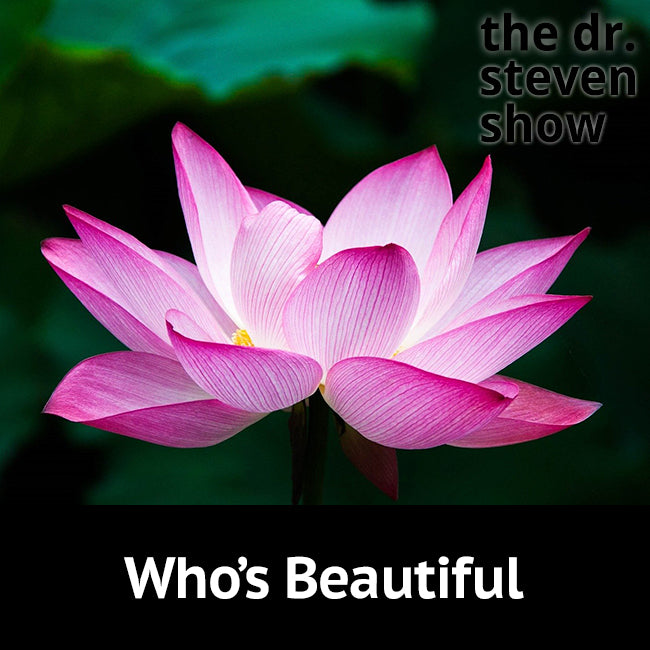 Who's Beautiful on The Dr. Steven Show