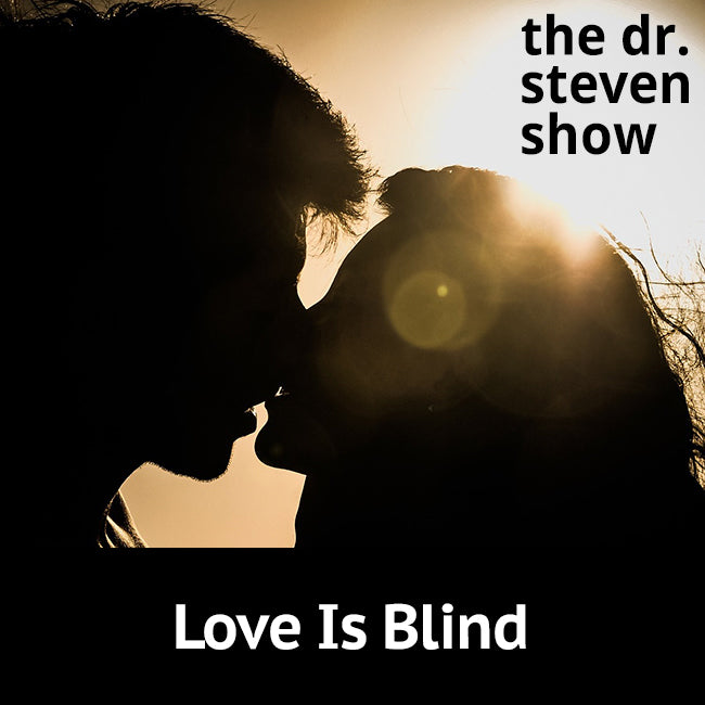 Love Is Blind on The Dr. Steven Show with Steven Eisenberg