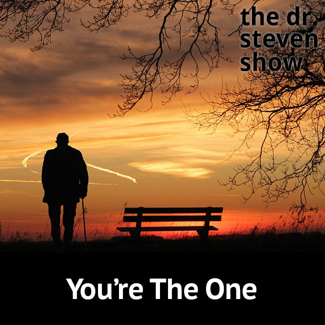 You're The One on The Dr. Steven Show with Steven Eisenberg