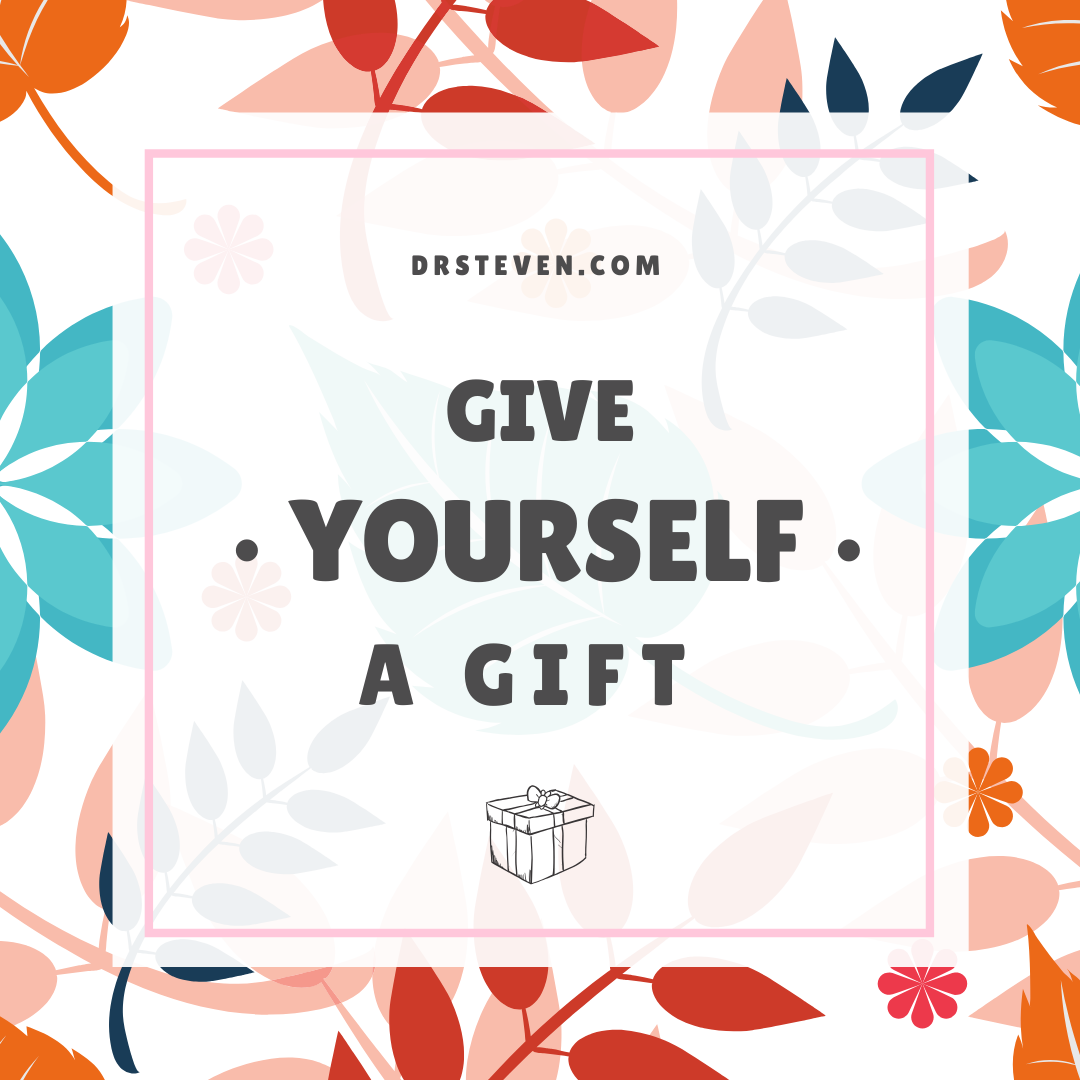 Give Yourself a Gift