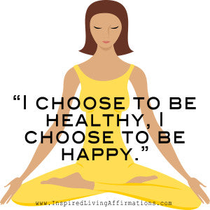 I Choose to be Healthy, I Choose to be Happy