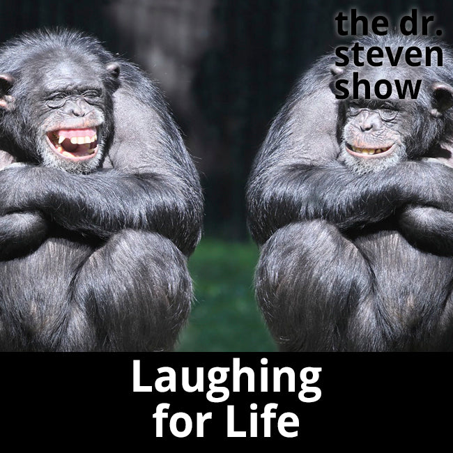 Laughing for Life - The Dr. Steven Show