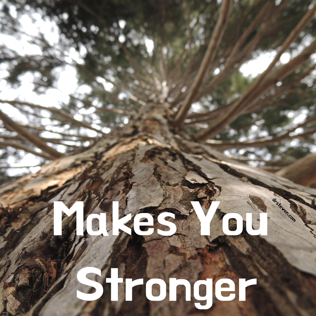 Makes You Stronger