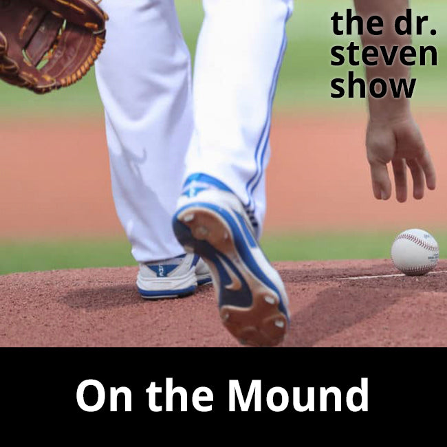 On the Mound - The Dr. Steven Show
