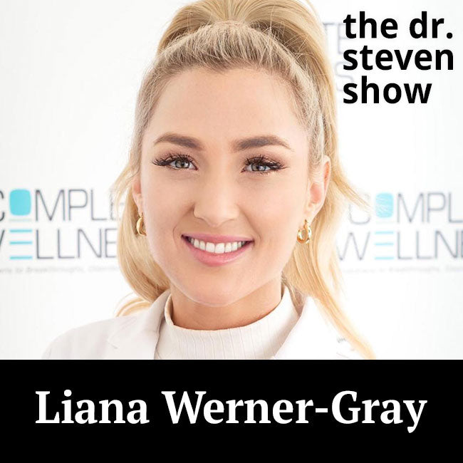 Liana Werner-Gray on The Dr. Steven Show with Steven Eisenberg