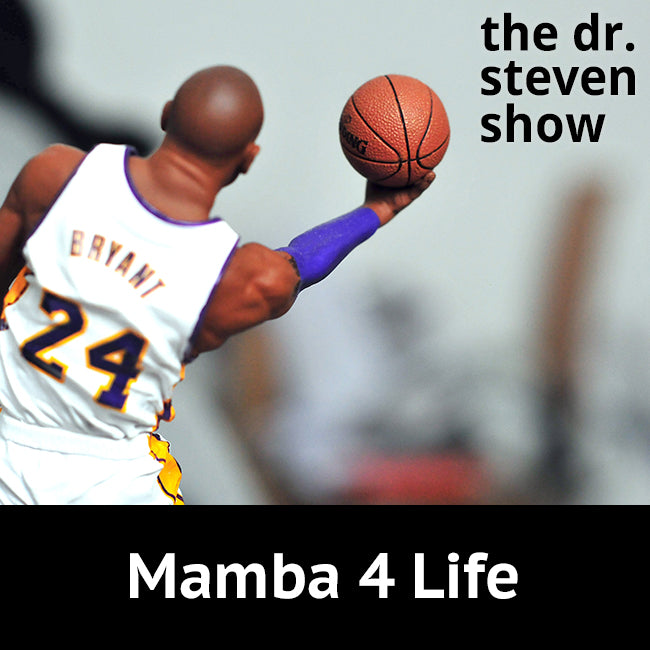 Mamba 4 Life on The Dr. Steven Show with Steven Eisenberg