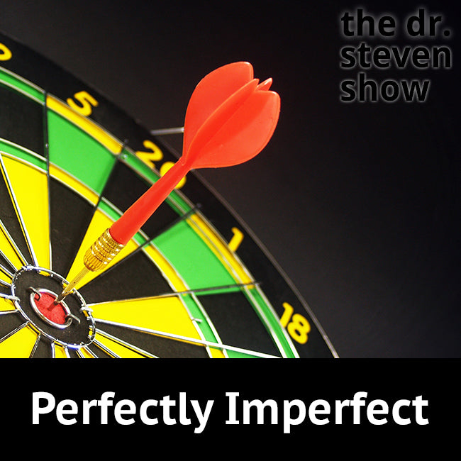 Perfectly Imperfect on The Dr. Steven Show with Steven Eisenberg