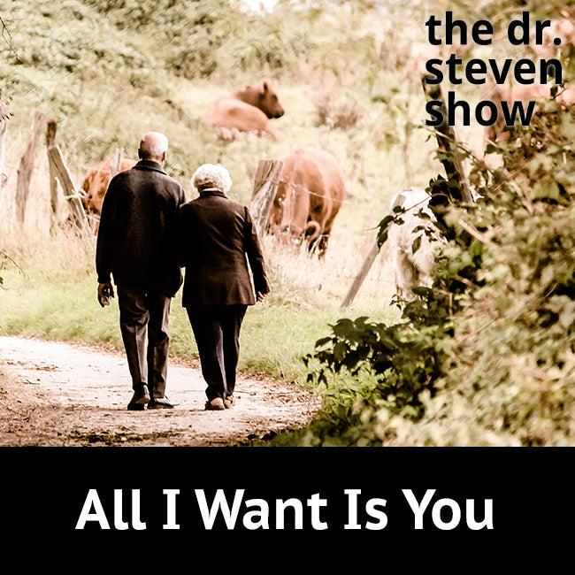 All I Want Is You on The Dr. Steven Show with Steven Eisenberg